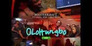 MasterKraft - Olohun Gbo Ft. Ceeza, Ycee & Dice Ailes